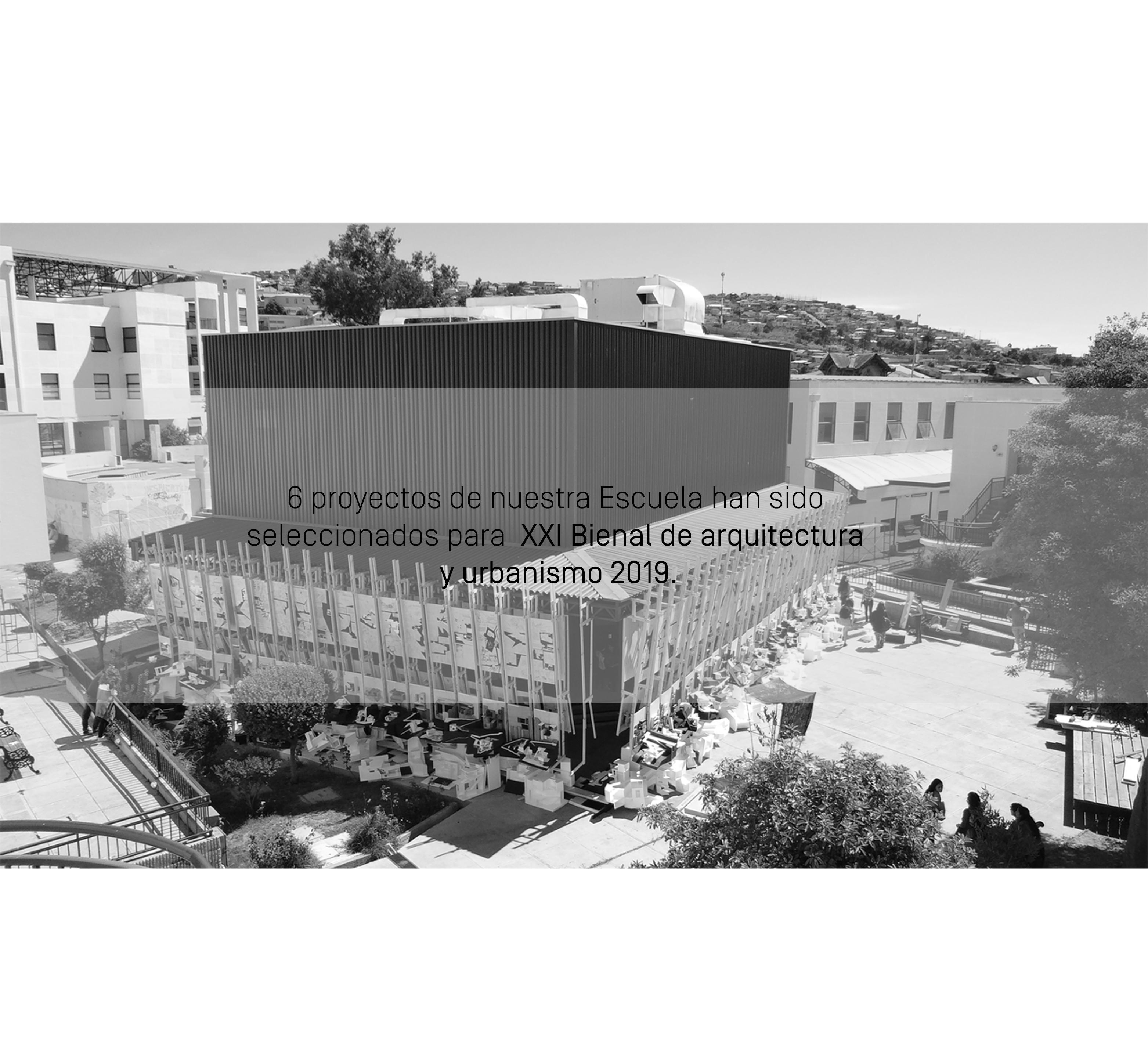 6 proyectos de nuestra Escuela han sido seleccionados para la XXI Bienal de arquitectura y urbanismo 2019.