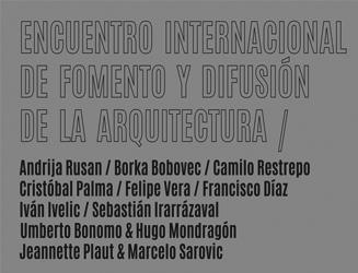 Encuentro de Fomento y Difusión de la Arquitectura - Valparaíso / Martes 15 de noviembre 9:30 a 14:00 hrs