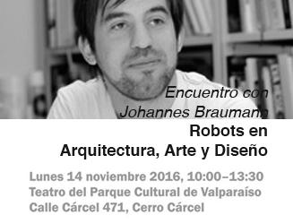 Encuentro con Johannes Braumann: Robots en Arquitectura, Arte y Diseño